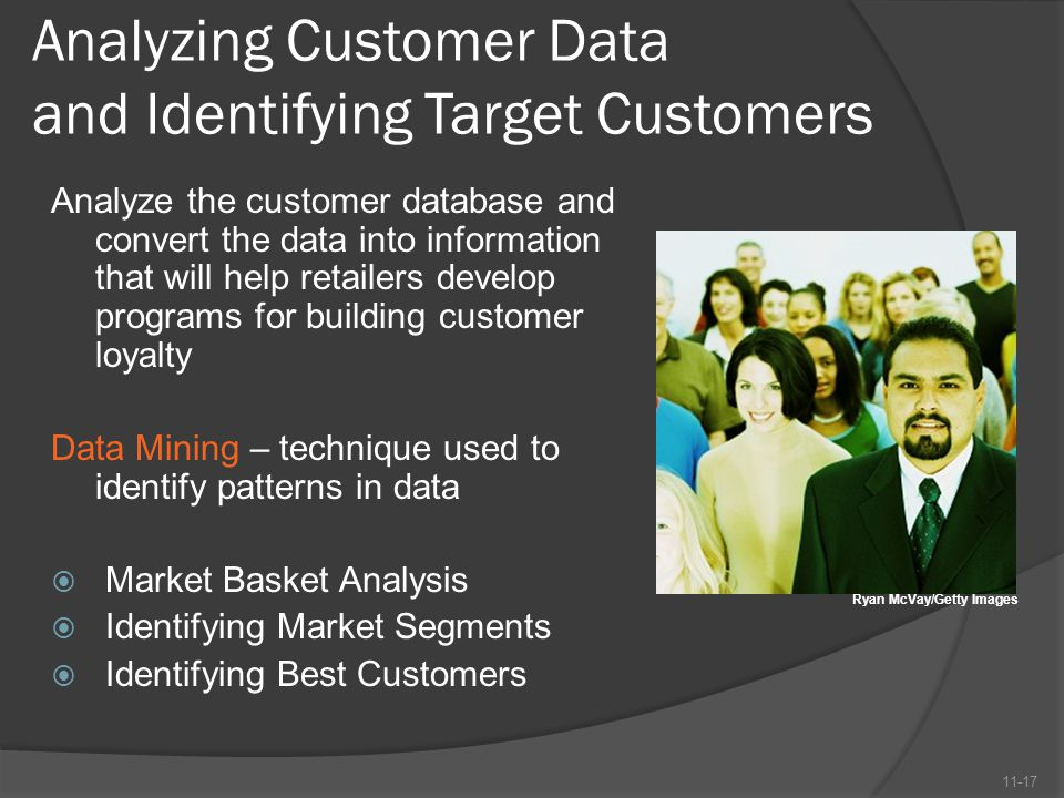 Analyzing Customer Data and Identifying Target Customers Analyze the customer database and convert the data into information that will help retailers