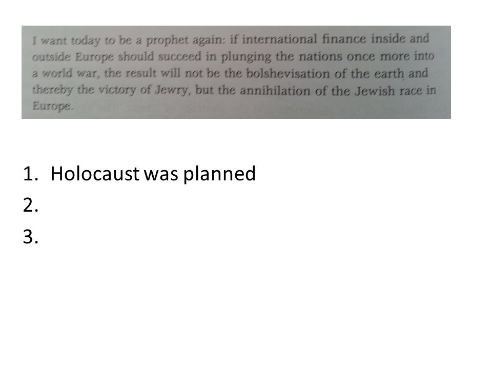 1.Holocaust was planned 2. 3.