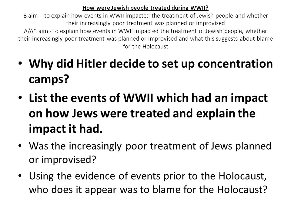 How were Jewish people treated during WWII.