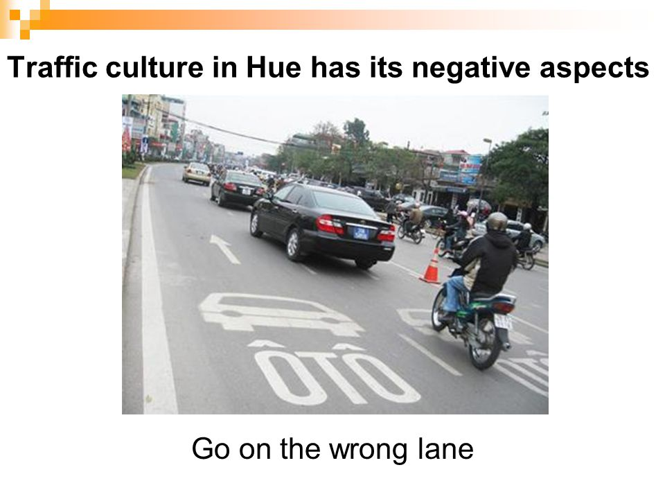 Traffic culture in Hue has its negative aspects Go on the wrong lane