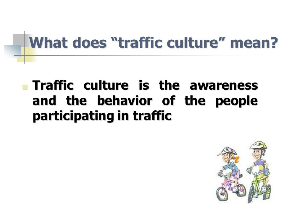 What does traffic culture mean.