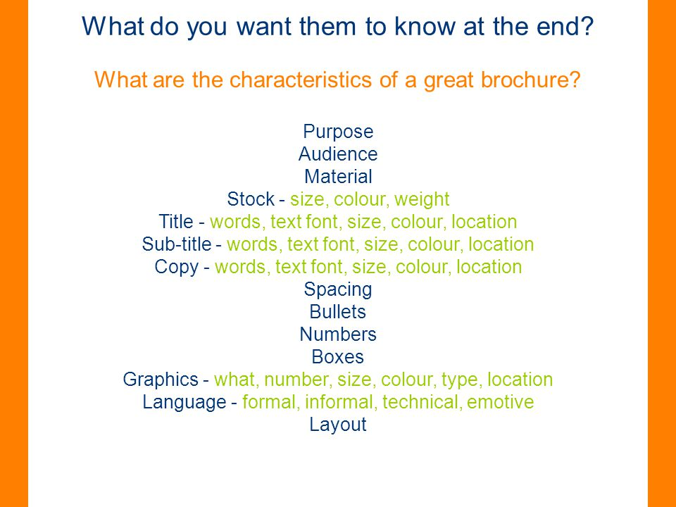 What do you want them to know at the end.What are the characteristics of a great brochure.