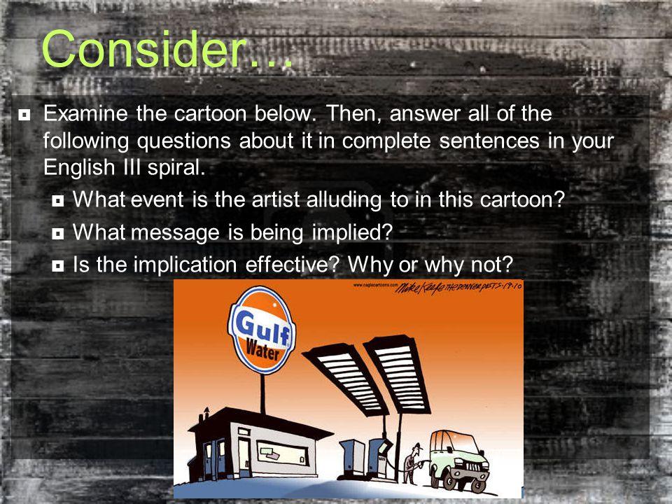 Consider…  Examine the cartoon below.