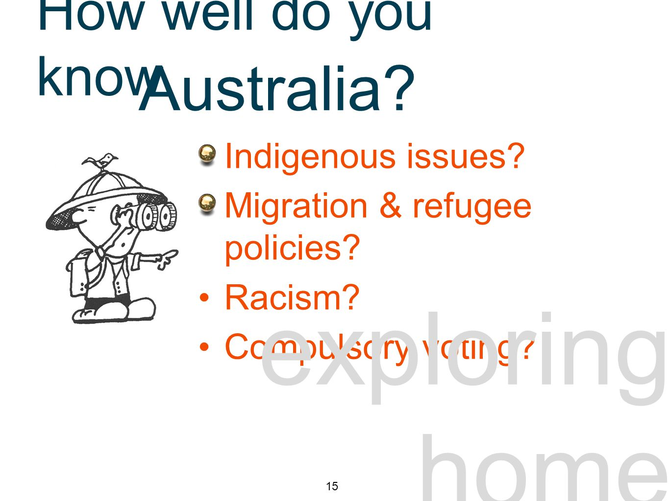 exploring home 7 Indigenous issues. Migration & refugee policies.