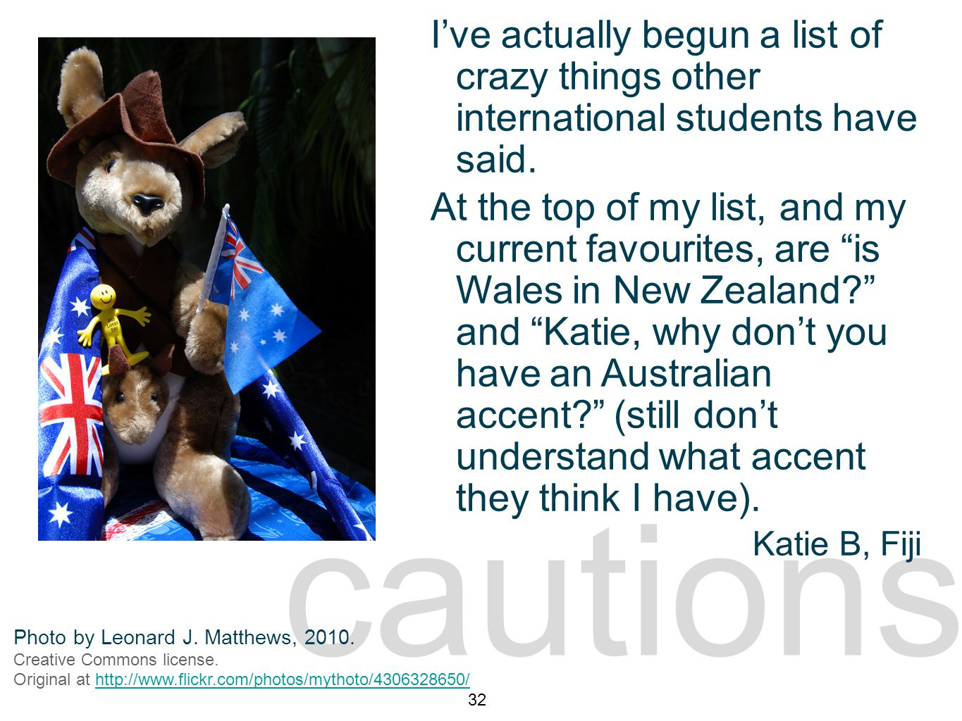 cautions caution 2 I've actually begun a list of crazy things other international students have said.