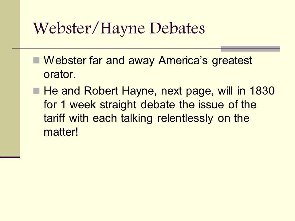 Webster/Hayne Debates Webster far and away America's greatest orator.