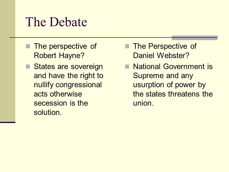 The Debate The perspective of Robert Hayne.