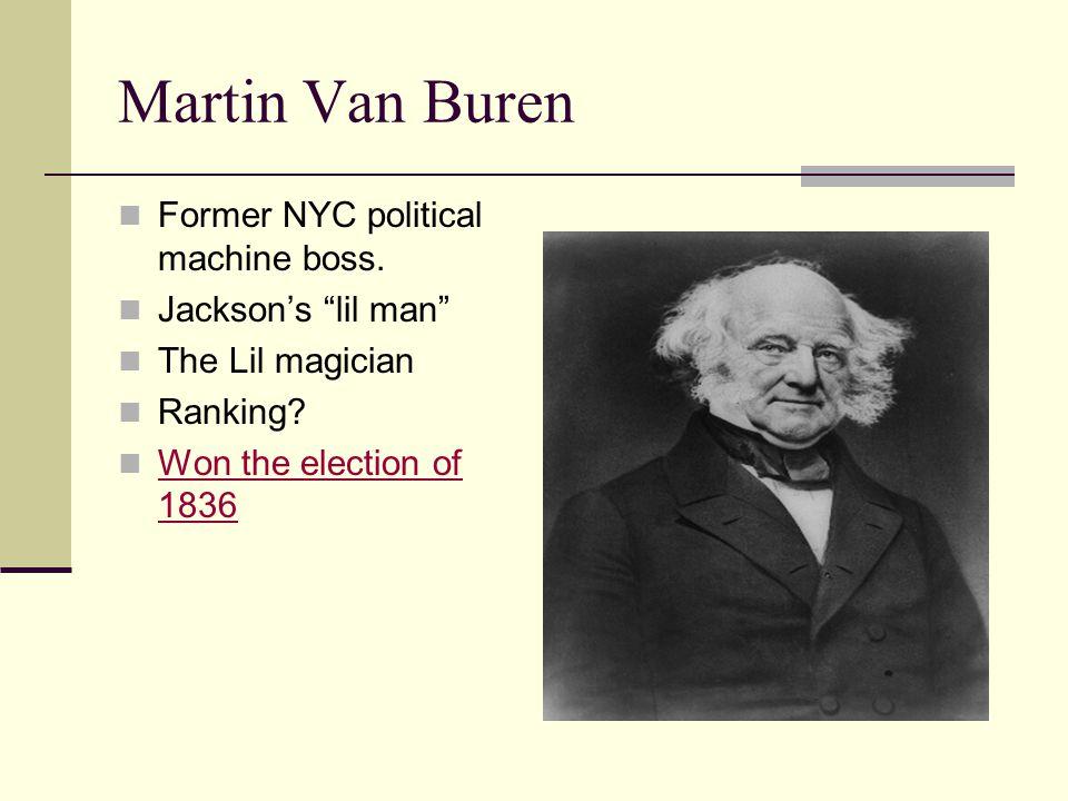 Martin Van Buren Former NYC political machine boss.