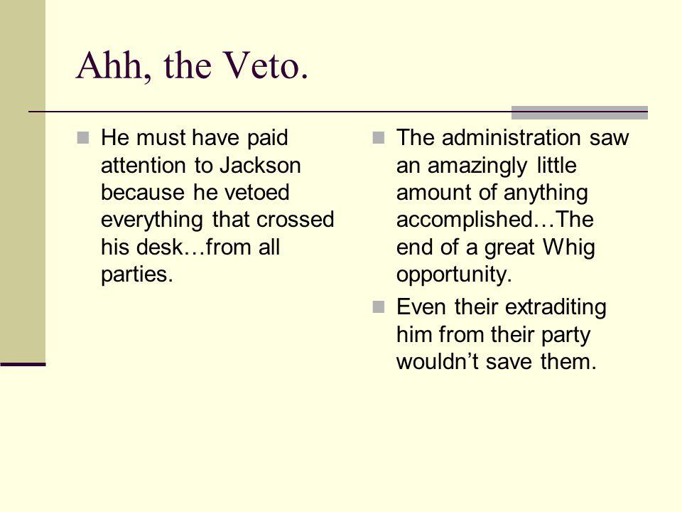 Ahh, the Veto.