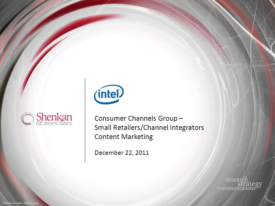 Consumer Channels Group – Small Retailers/Channel Integrators Content Marketing © Shenkan & Associates.