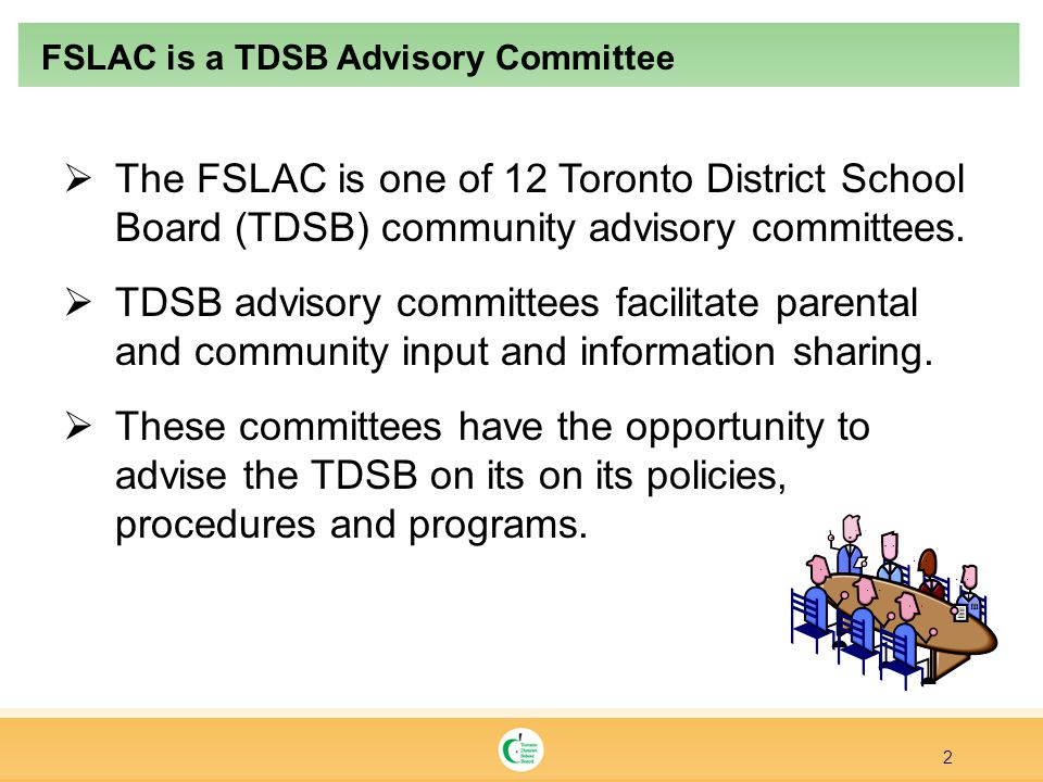  The FSLAC is one of 12 Toronto District School Board (TDSB) community advisory committees.
