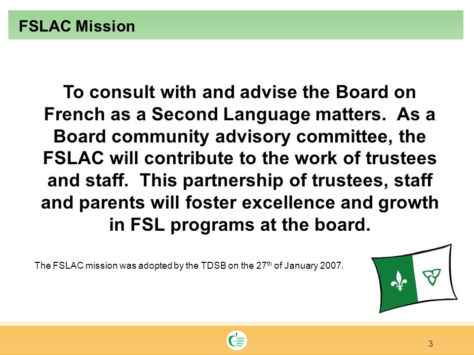 To consult with and advise the Board on French as a Second Language matters.