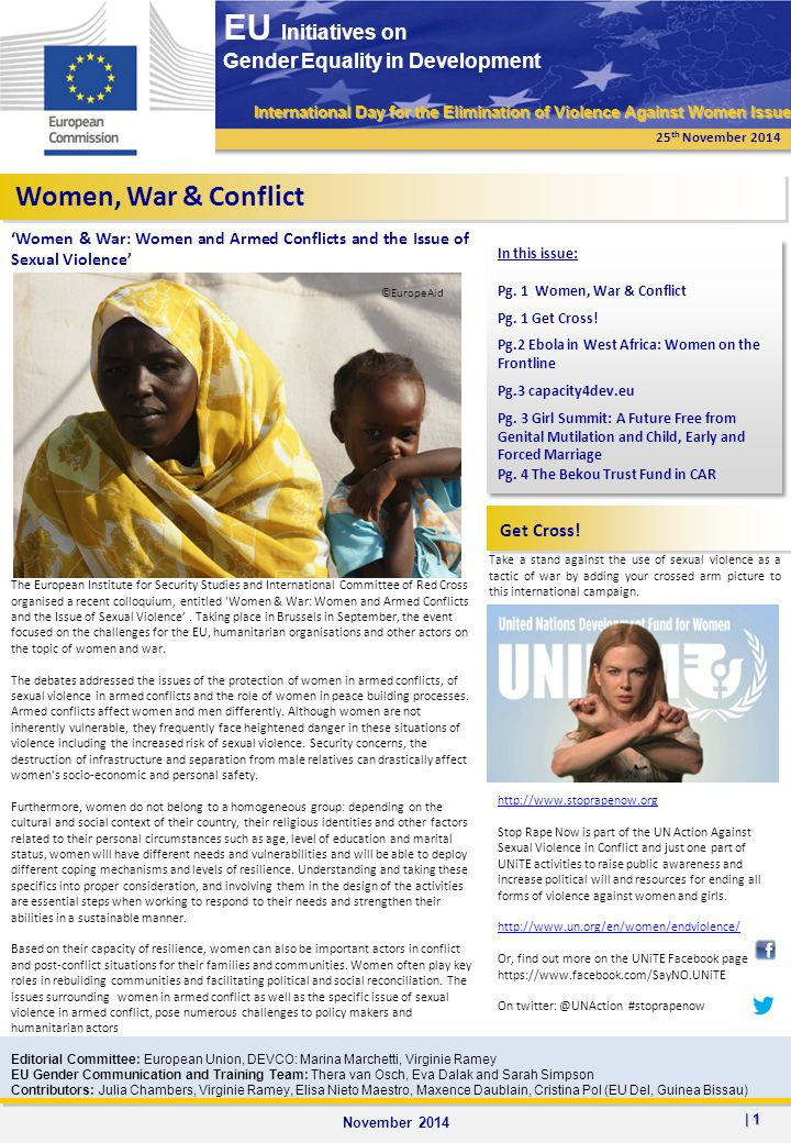 EU Initiatives on Gender Equality in Development International Day for the Elimination of Violence Against Women Issue Women, War & Conflict In this issue: Pg.