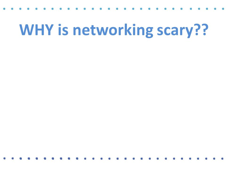 WHY is networking scary