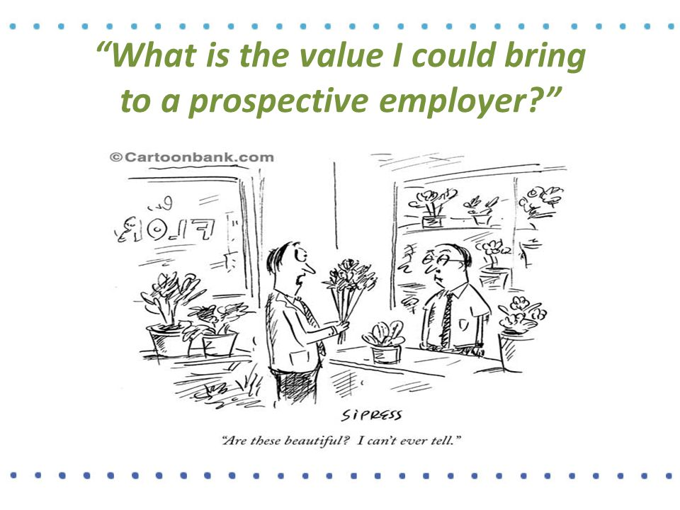 What is the value I could bring to a prospective employer