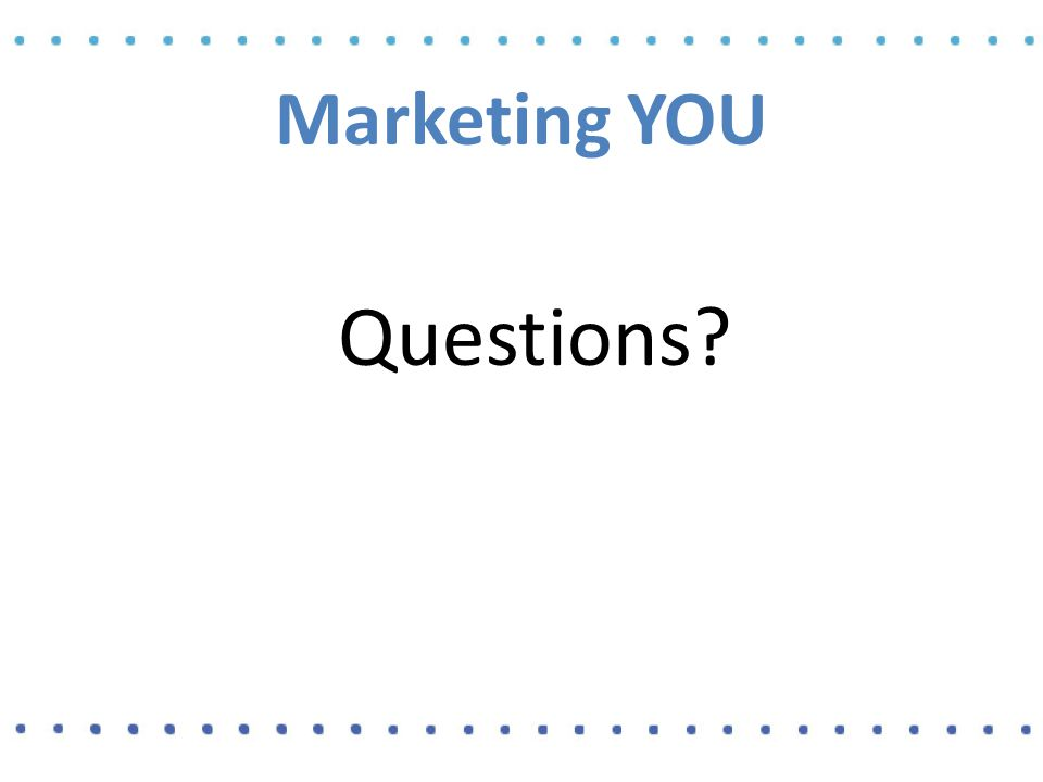 Marketing YOU Questions