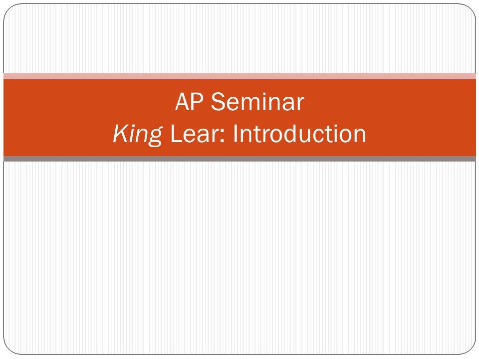 AP Seminar King Lear: Introduction