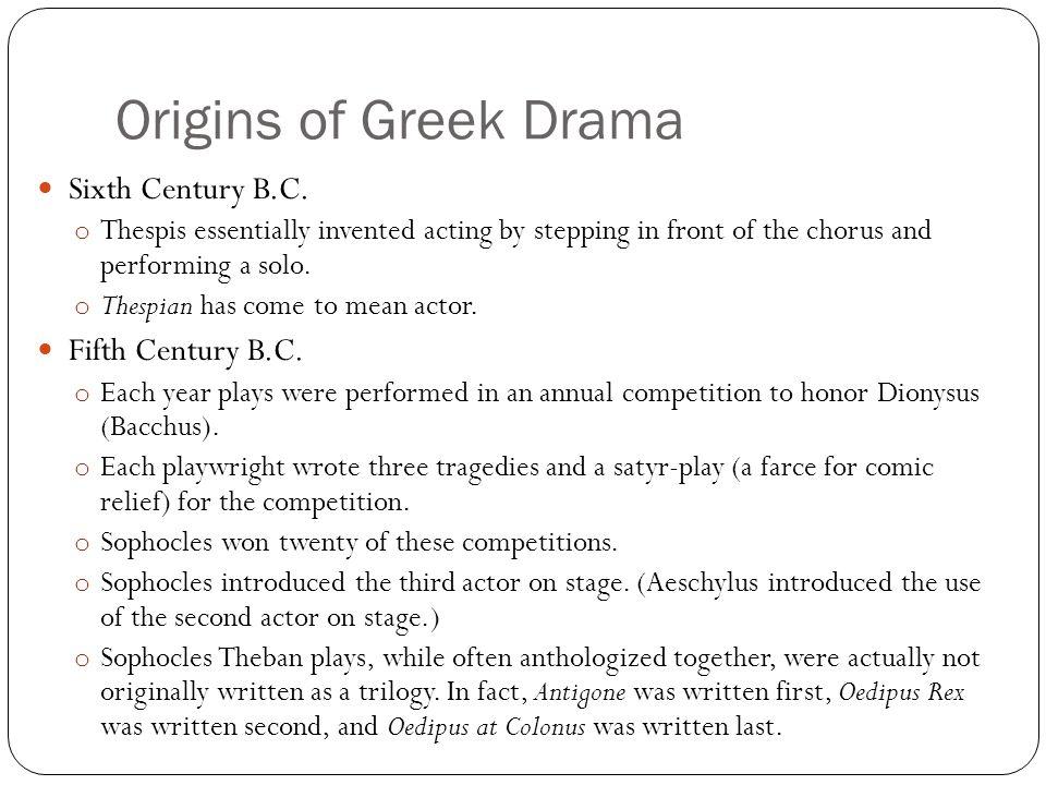 Origins of Greek Drama Sixth Century B.C.