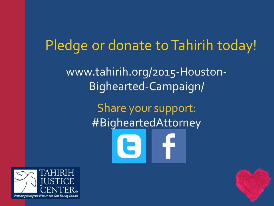 Protecting Immigrant Women and Girls Fleeing Violence Pledge or donate to Tahirih today.
