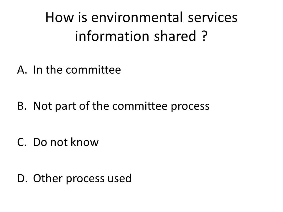 How is environmental services information shared .