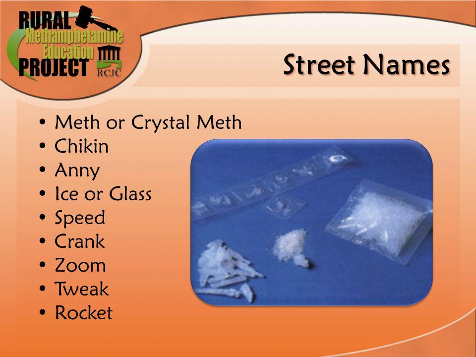 Meth or Crystal Meth Chikin Anny Ice or Glass Speed Crank Zoom Tweak Rocket Street Names