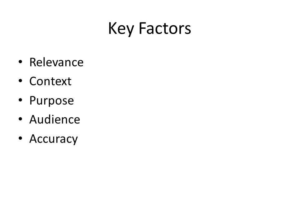 Key Factors Relevance Context Purpose Audience Accuracy