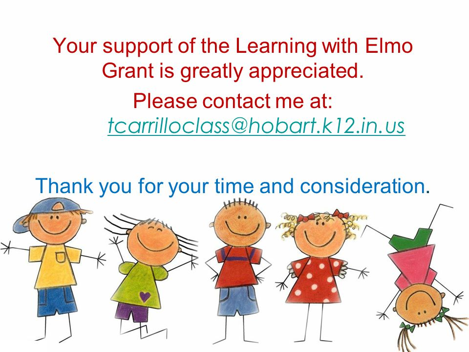 Your support of the Learning with Elmo Grant is greatly appreciated.