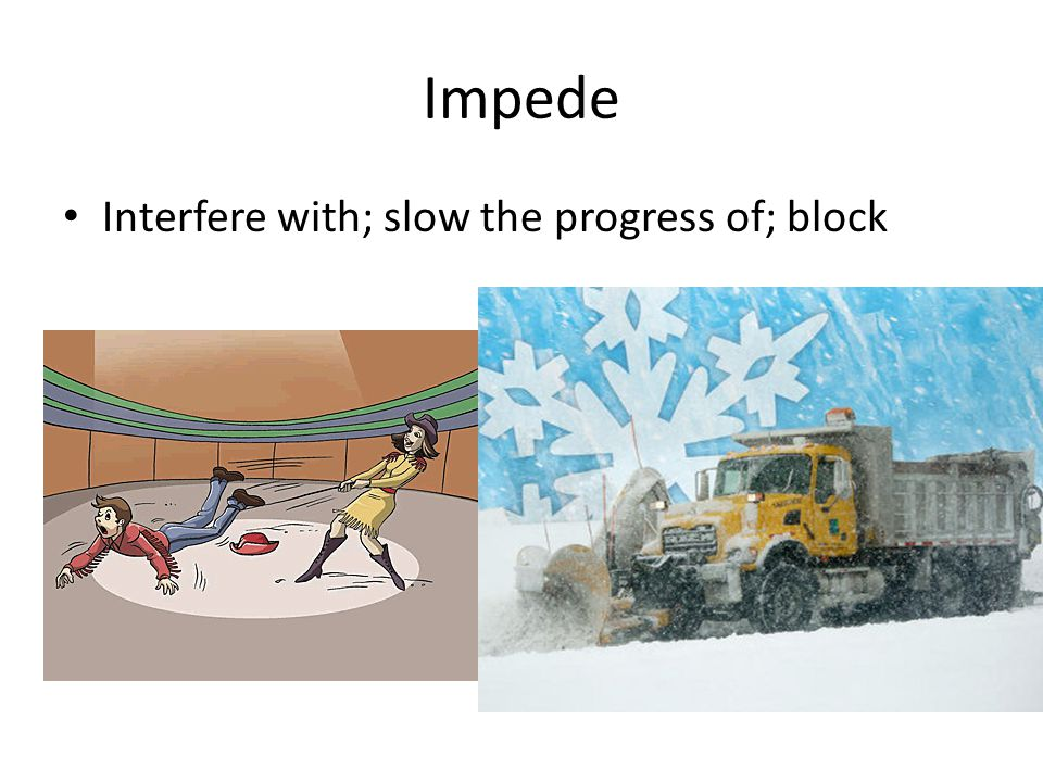 Immobilize Make unmovable or fix the position of; make unable to move