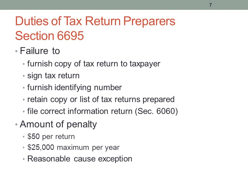 7 Duties of Tax Return Preparers Section 6695 Failure to furnish copy of tax return to taxpayer sign tax return furnish identifying number retain copy