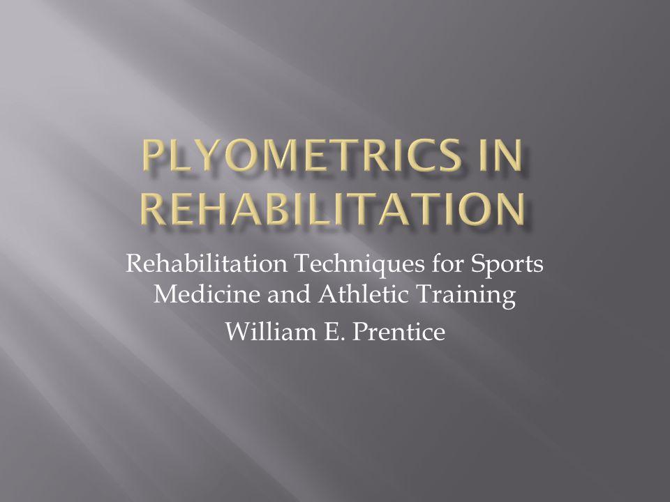 Rehabilitation Techniques for Sports Medicine and Athletic Training William E. Prentice