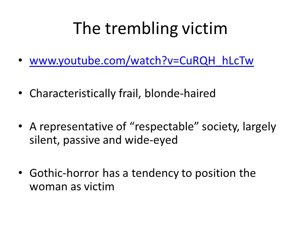 "The trembling victim www.youtube.com/watch?v=CuRQH_hLcTw Characteristically frail, blonde-haired A representative of ""respectable"" society, largely si"