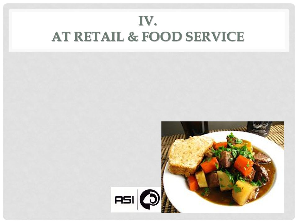 IV. AT RETAIL & FOOD SERVICE