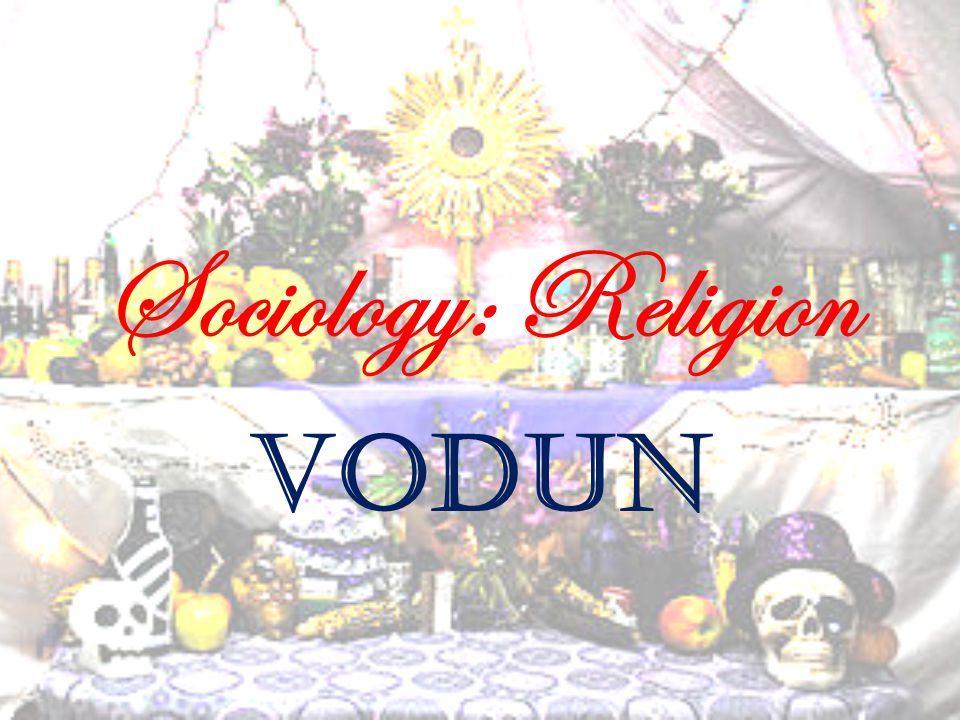 Sociology: Religion Vodun