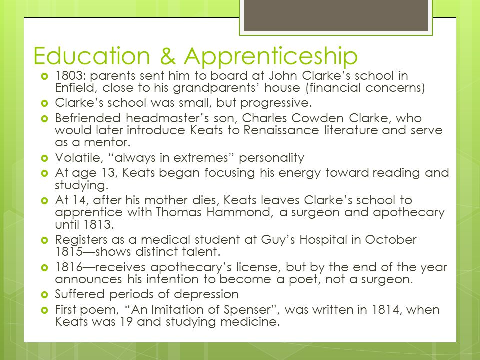 Education & Apprenticeship  1803: parents sent him to board at John Clarke's school in Enfield, close to his grandparents' house (financial concerns)