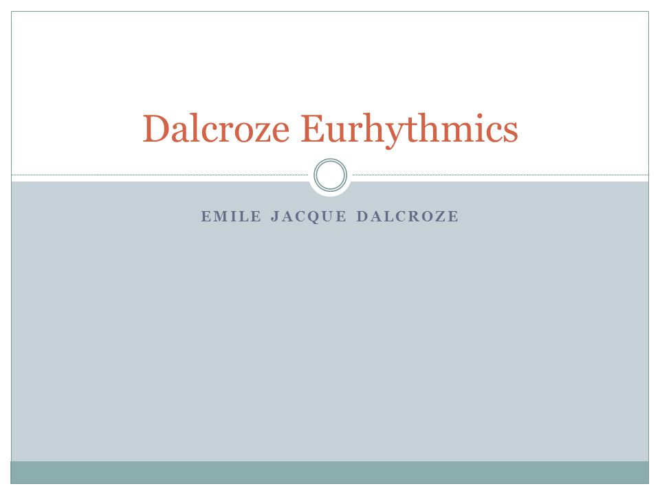 EMILE JACQUE DALCROZE Dalcroze Eurhythmics