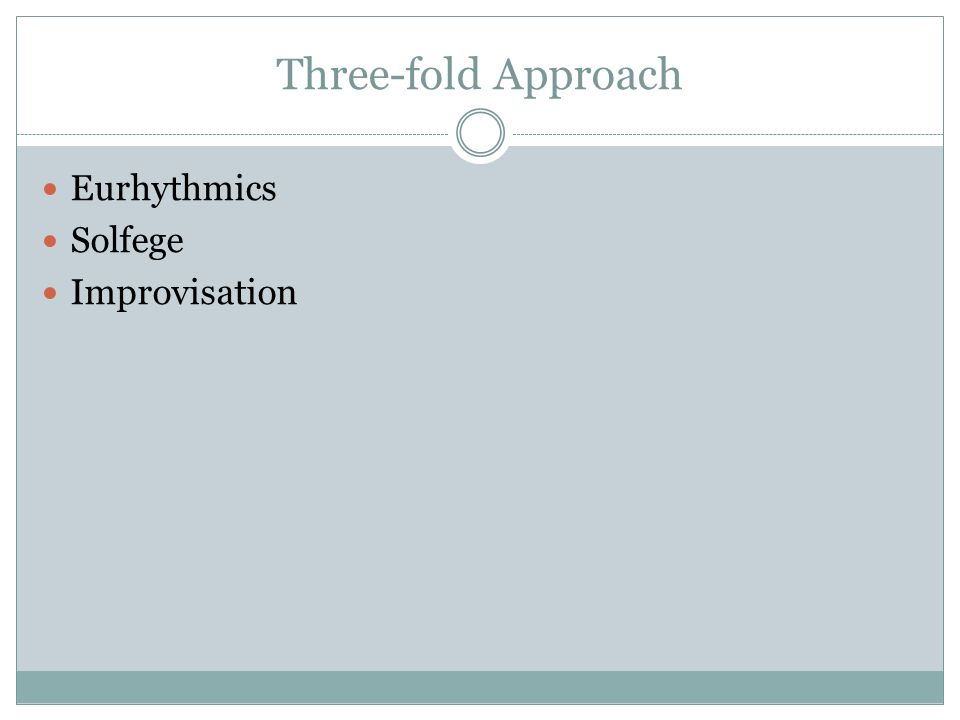 Three-fold Approach Eurhythmics Solfege Improvisation