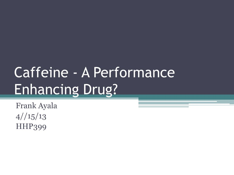 Purpose The overall purpose of this study was to see if caffeine has enough impact on athletic performance to be considered a performance enhancing drug.