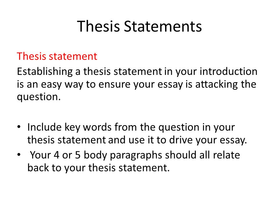 Thesis Statements Thesis statement Establishing a thesis statement in your introduction is an easy way to ensure your essay is attacking the question.