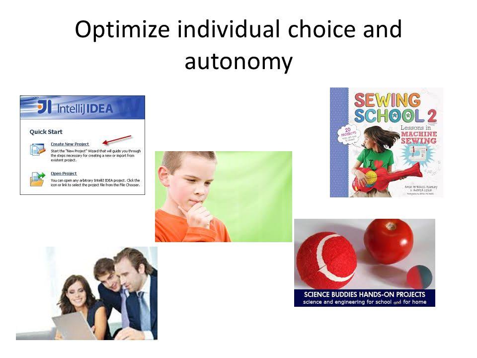 Optimize individual choice and autonomy
