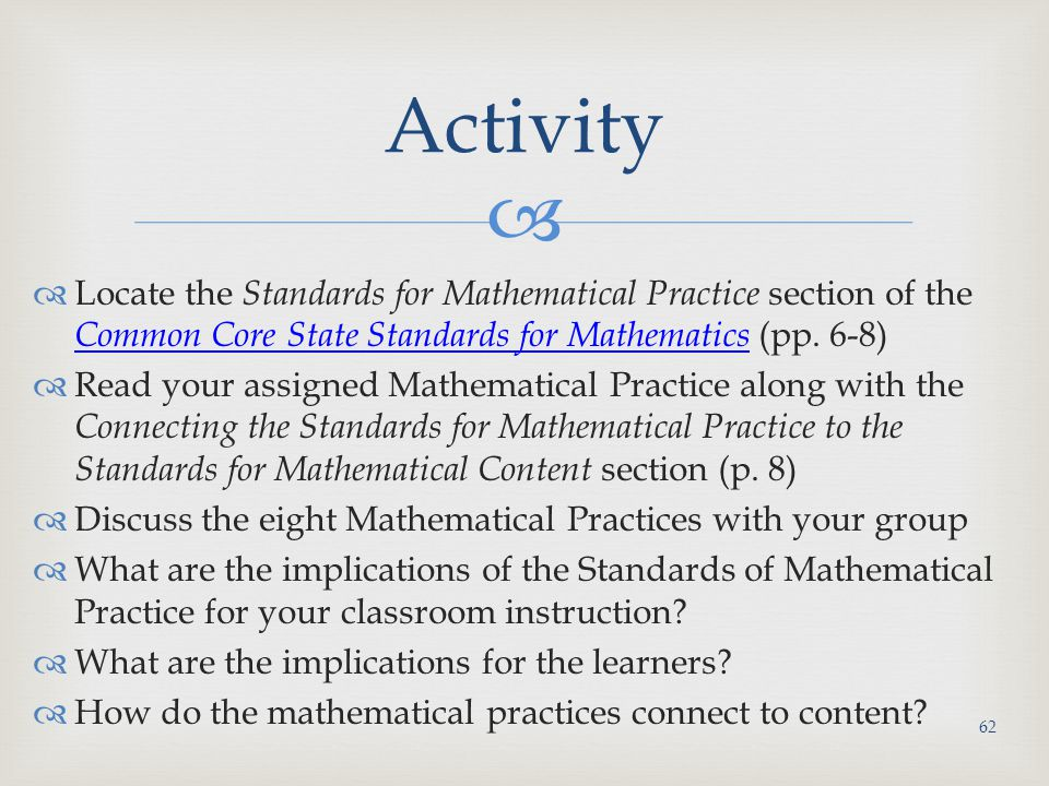  Locate the Standards for Mathematical Practice section of the Common Core State Standards for Mathematics (pp.