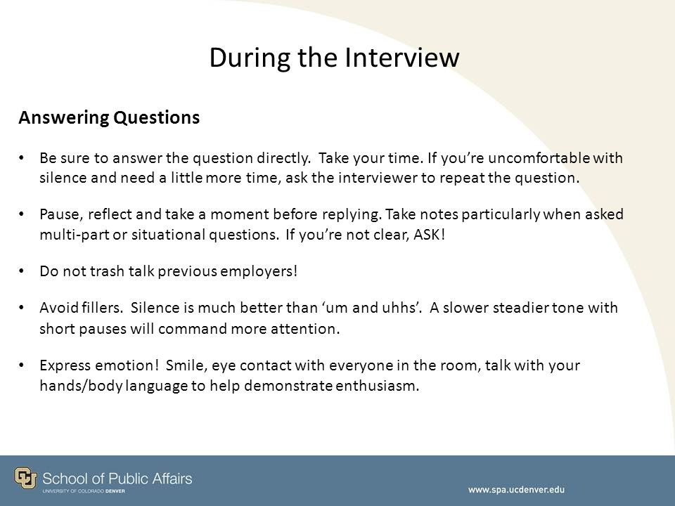 During the Interview Answering Questions Be sure to answer the question directly.