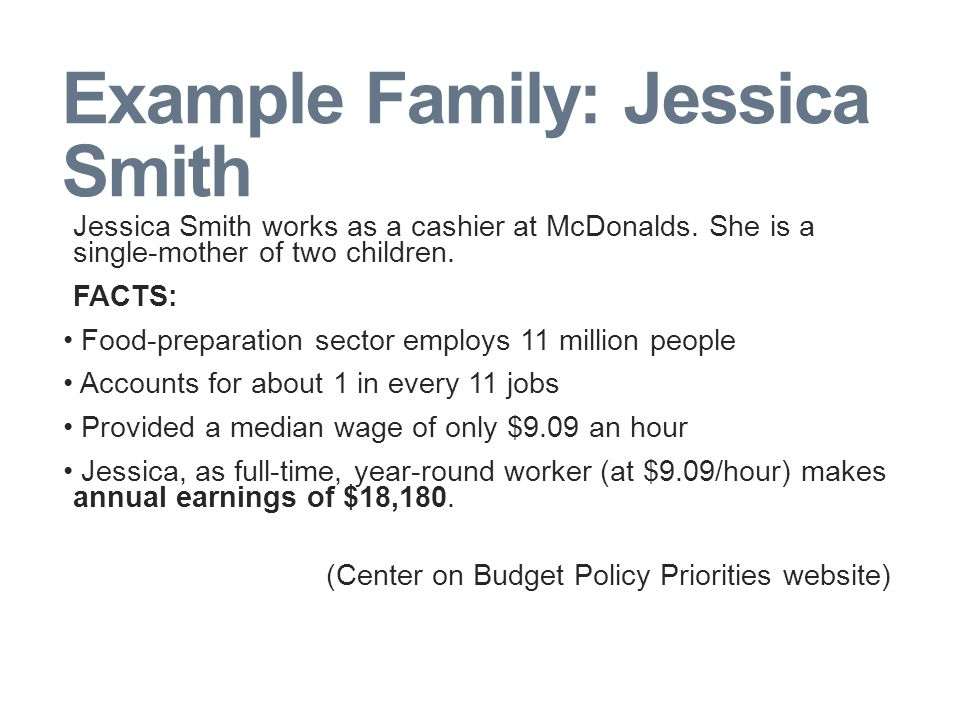 Example Family: Jessica Smith Jessica Smith works as a cashier at McDonalds.