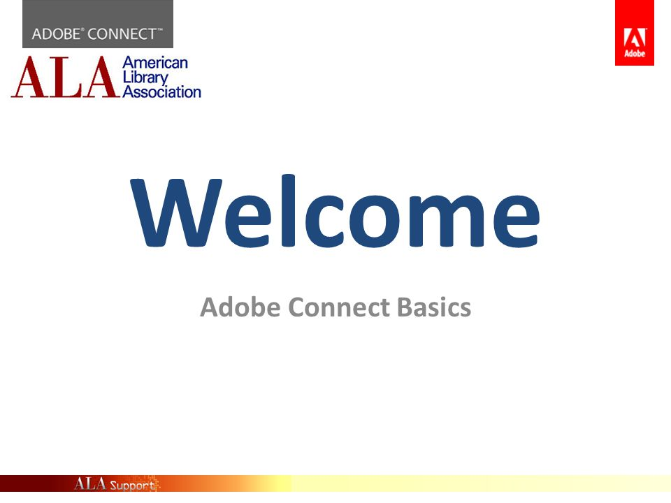 Adobe Connect Basics : What's Covered.Log in Get Help Book License Meeting or Event.
