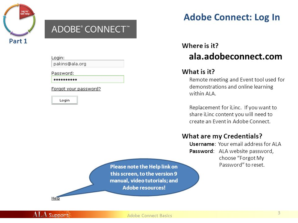 Adobe Connect Basics Log In/ Get Help Adobe Connect: Log In 3 Where is it.