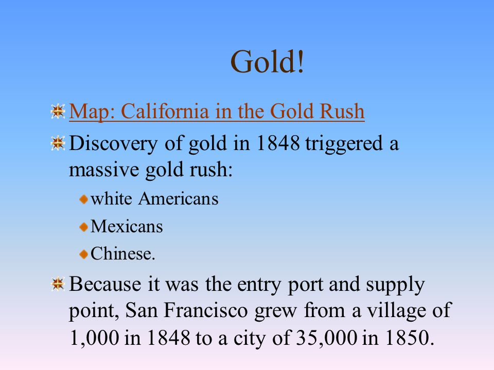 California Before the Gold Rush The Russians had enjoyed a brisk trade in California.