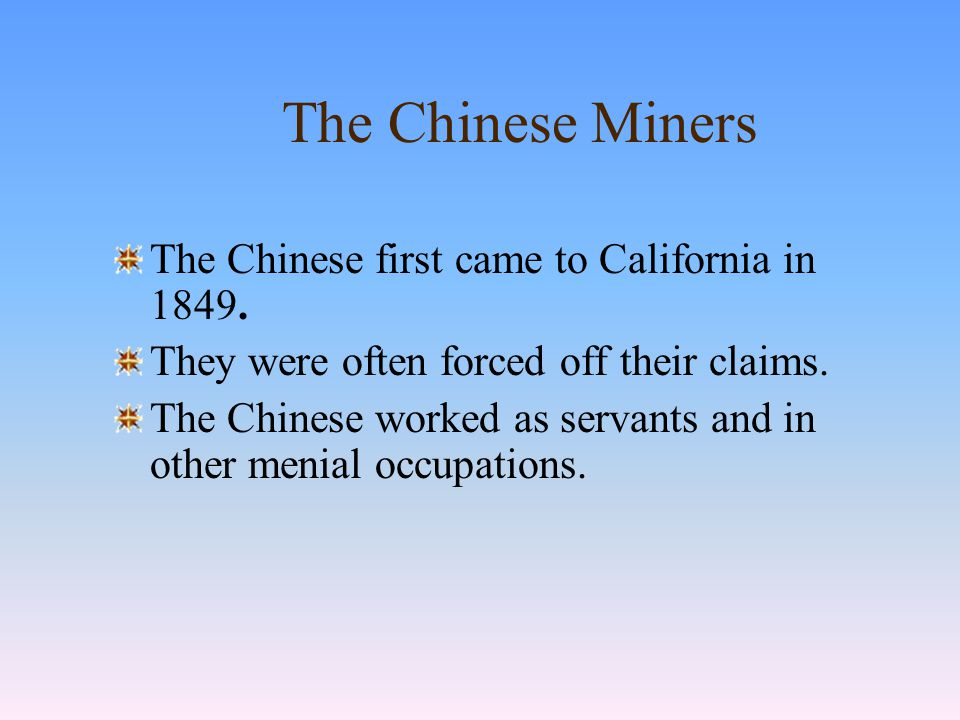 Chinese first came to California in 1849 attracted by the Gold Rush.