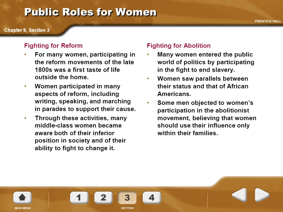 Public Roles for Women Fighting for Reform For many women, participating in the reform movements of the late 1800s was a first taste of life outside t