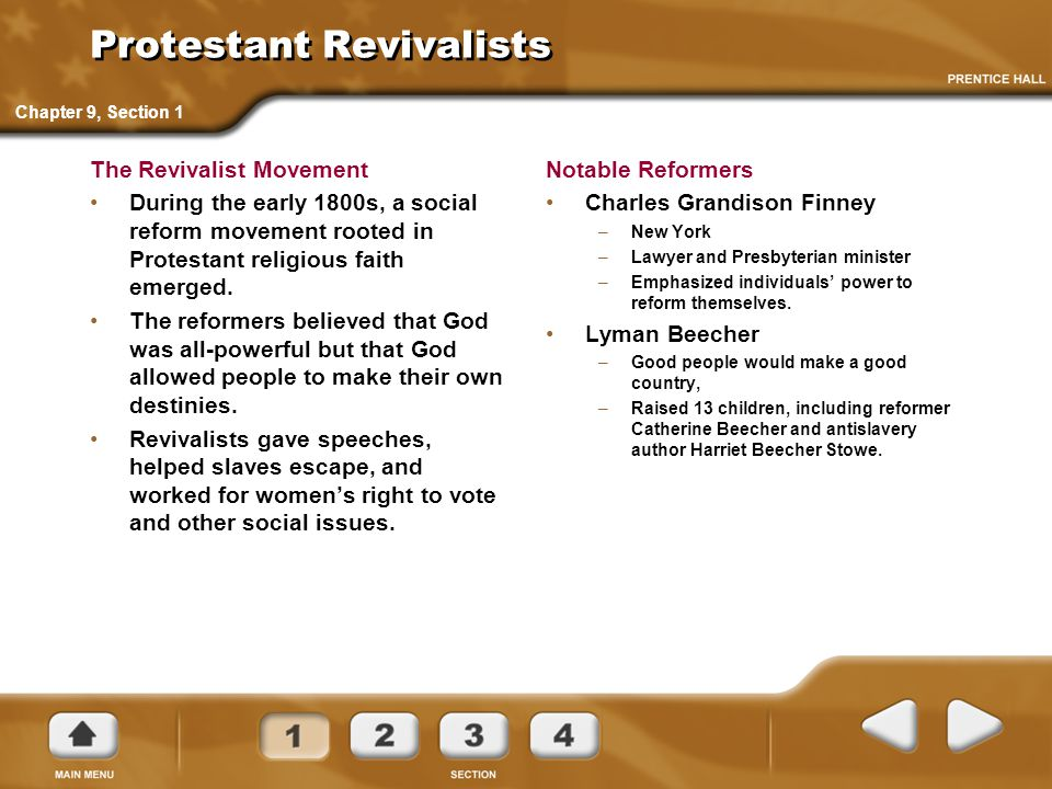 Protestant Revivalists The Revivalist Movement During the early 1800s, a social reform movement rooted in Protestant religious faith emerged. The refo