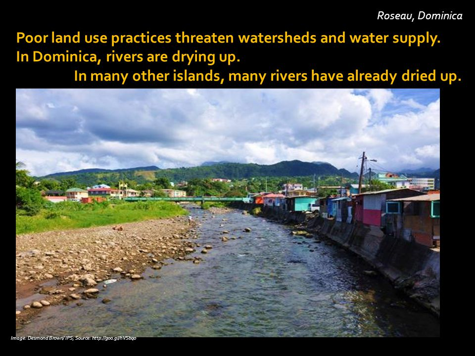 Roseau, Dominica Poor land use practices threaten watersheds and water supply.