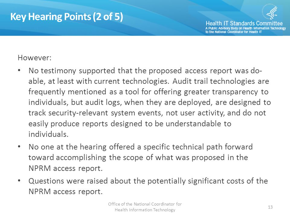 Key Hearing Points (2 of 5) However: No testimony supported that the proposed access report was do- able, at least with current technologies.